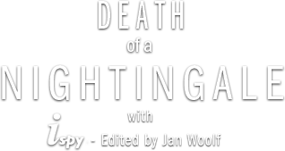 Death of a Nightingale with iSpy - Edited by Jan Woolf